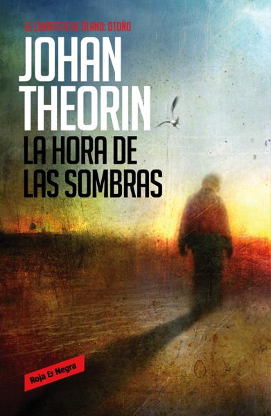 La hora de las sombras (Cuarteto de Öland 1) by Johan Theorin