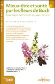 Mieux être et santé par les fleurs de Bach