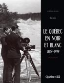 Le Québec en noir et blanc 1885-1979