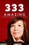 333 Amazing Icebreaker Questions