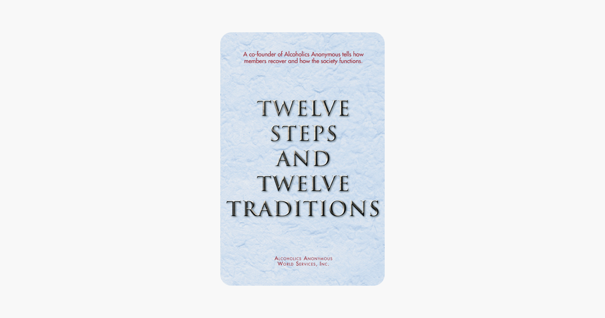 Twelve Steps and Twelve Traditions - AA World Services, Inc.