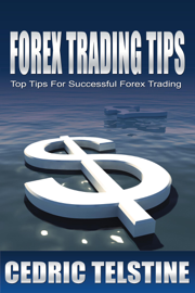 Forex Trading Tips: Top Tips for Successful Forex Trading book