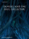 Samuel And The Soul Collector