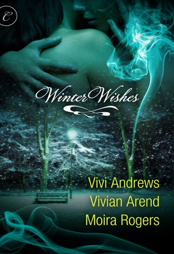 Moira Rogers, Vivi Andrews & Vivian Arend - Winter Wishes