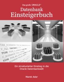 Das große Oracle Datenbank-Einsteigerbuch. - Marek Adar
