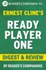 Ready Player One: A Novel By Ernest Cline I Digest & Review