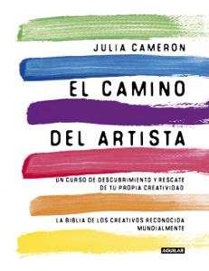 El camino del artista (The Artist's Way) by Julia Cameron