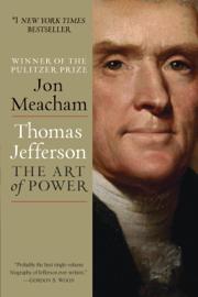 Thomas Jefferson: The Art of Power Ebook Download