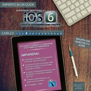 iOS7: corso di programmazione pratico. Livello 5 da Alessandro Montariello