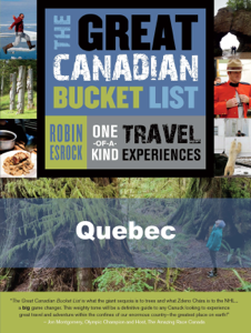 The Great Canadian Bucket List — Quebec - Robin Esrock