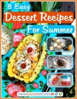 8 Easy Dessert Recipes for Summer