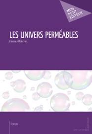 Les Univers perméables