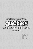 Pointless Conversations Quickies - The Off-White Collection