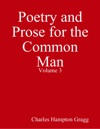 Poetry And Prose For The Common Man