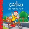 Caillou - Les Petites Roues