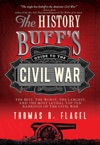 History Buffs Guide To The Civil War