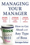Managing Your Manager How To Get Ahead With Any Type Of Boss
