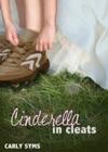 Cinderella In Cleats