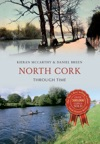 North Cork Through Time