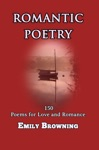 Romantic Poetry 150 Poems For Love And Romance