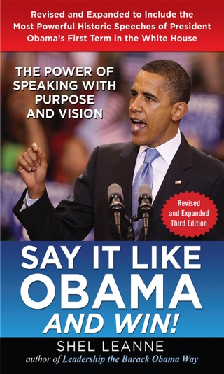 Say It Like Obama: The Power of Speaking with Purpose and