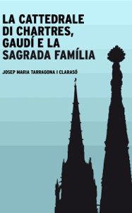 La cattedrale di Chartres, Gaudí e la Sagrada Família Book Cover