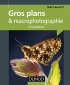 Gros plans et macrophotographie : l'essentiel