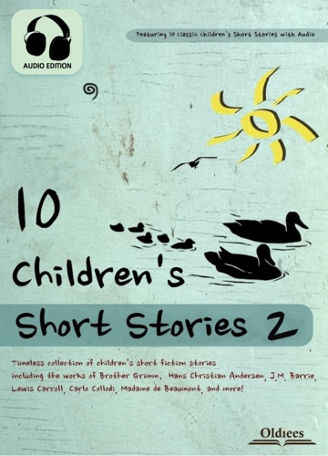 Oldiees Publishing, The Brothers Grimm, Andrew Lang, Helen Bannerman, Charles Perrault & L. Leslie Brooke - 10 Children's Short Stories 2