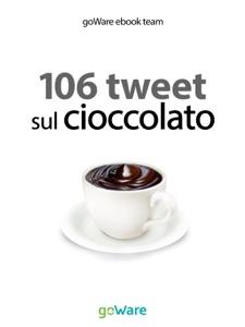 106 tweet sul cioccolato da goWare e-book team