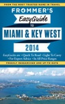 Frommers EasyGuide To Miami And Key West 2014