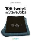 106 Tweet Da Steve Jobs Sulla Visione Il Metodo Lambizione Liberamente Rielaborati