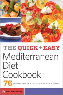 The Quick & Easy Mediterranean Diet Cookbook - Rockridge Press book