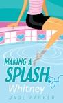 Making A Splash 3 Whitney