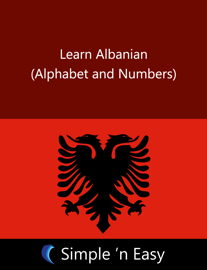 Learn Albanian (Alphabet and Numbers)