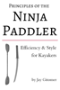 Jay Gitomer - Principles of the Ninja Paddler: Efficiency & Style for Kayakers г'ўгѓјгѓ€гѓЇгѓјг'Ї