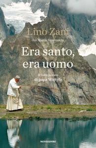 Era santo, era uomo da Lino Zani & Marilù Simoneschi