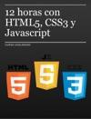 12 Horas Con HTML5 CSS3 Y Javascript