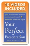 Your Perfect Presentation Speak In Front Of Any Audience Anytime Anywhere And Never Be Nervous Again Enhanced Edition