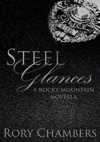 Steel Glances Rocky Mountain Novella Series 1