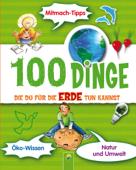 100 Dinge, die du für die Erde tun kannst