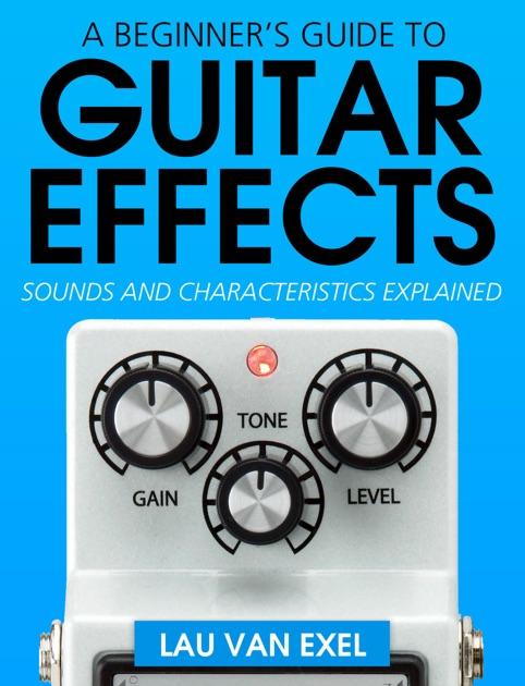 a beginner s guide to guitar effects von lau van exel in apple books. Black Bedroom Furniture Sets. Home Design Ideas