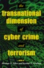 The Transnational Dimension of Cyber Crime and Terrorism
