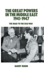 The Great Powers In The Middle East 1941-1947