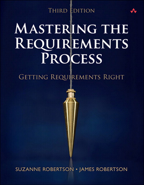 Mastering the Requirements Process: Getting Requirements Right, 3/e