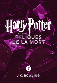 Harry Potter et les Reliques de la Mort (Édition enrichie) Par Harry Potter et les Reliques de la Mort (Édition enrichie)