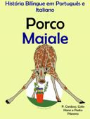 História Bilíngue em Português e Italiano: Porco - Maiale. Serie Aprender Italiano. Book Cover