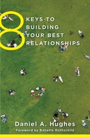 8 Keys To Building Your Best Relationships 8 Keys To Mental Health