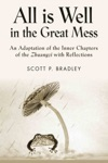 All Is Well In The Great Mess An Adaptation Of The Inner Chapters Of The Zhuangzi With Reflections