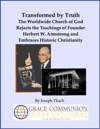 Transformed By Truth The Worldwide Church Of God Rejects The Teachings Of Founder Herbert W Armstrong And Embraces Historic Christianity