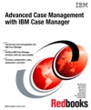 Advanced Case Management With IBM Case Manager